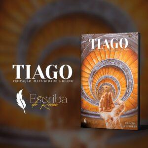Livro Tiago - Provação, Maturidade e Reino